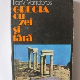 Pan V. Vandaros - Grecia cu zei si fara
