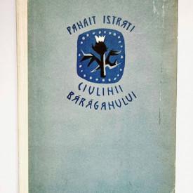Panait Istrati - Ciulinii Baraganului (editie hardcover)