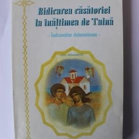 Parintele Arsenie Boca - Ridicarea casatoriei la inaltimea de Taina (indrumar duhovnicesc)