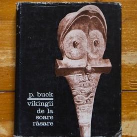 Peter H. Buck - Vikingii de la Soare Rasare (editie hardcover)