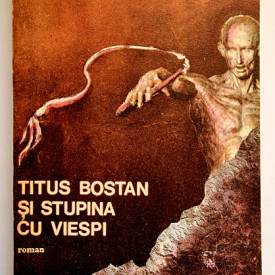 Petre Varlan - Titus Bostan si stupina cu viespi