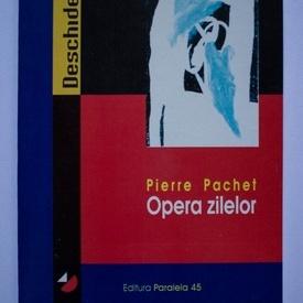 Pierre Pachet - Opera zilelor
