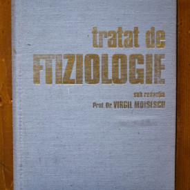 Prof. dr. Virgil Moisescu (coord.) - Tratat de fiziologie (editie hardcover)