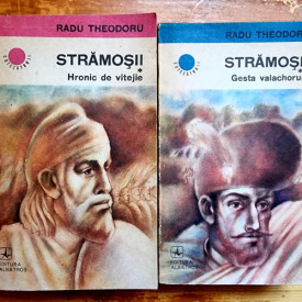 Radu Theodoru - Stramosii (Hronic de vitejie. Gesta valachorum) (2 vol.)