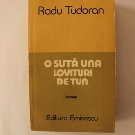 Radu Tudoran - O suta una lovituri de tun