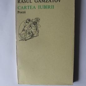 Rasul Gamzatov - Cartea iubirii. Poezii