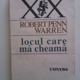 Robert Penn Warren - Locul care ma cheama