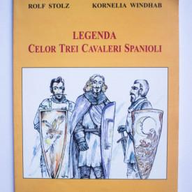 Rolf Stolz, Kornelia Windhab - Legenda celor trei cavaleri spanioli