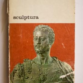 Rudolf Wittkower - Sculptura. Procedee si principii