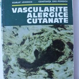 Scarlat Longhin, Constanta Ene-Popescu - Vascularite alergice cutanate