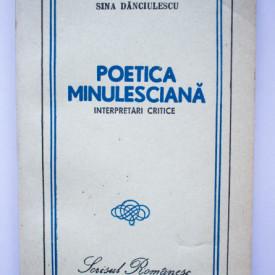 Sina Danciulescu - Poetica minulesciana (interpretari critice)