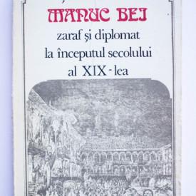 Stefan Ionescu - Manuc Bei - zaraf si diplomat la inceputul secolului al XIX-lea