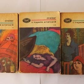 Theodore Dreiser - O tragedie americana (3 vol.)