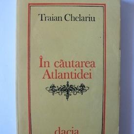 Traian Chelariu - In cautarea Atlantidei