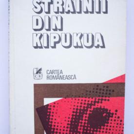Valeriu Anania - Strainii din Kipukua