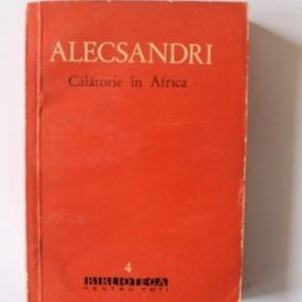 Vasile Alecsandri - Calatorie in Africa