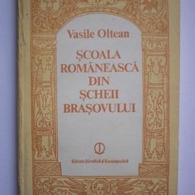 Vasile Oltean - Scoala romaneasca din Scheii Brasovului