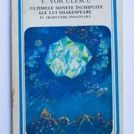 Vasile Voiculescu - Ultimele sonete inchipuite ale lui Shakespeare in traducere imaginara