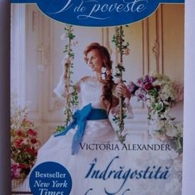Victoria Alexander - Indragostita de sotul potrivit