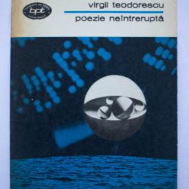 Virgil Teodorescu - Poezie neintrerupta