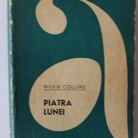 Wilkie Collins - Piatra lunei