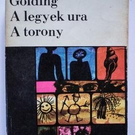 William Golding - A legyek ura. A torony (editie in limba maghiara)