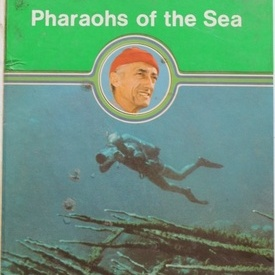 Jacques Cousteau - The ocean world of Jacques Cousteau. Pharaohs of the sea (editie hardcover in limba engleza)