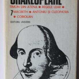 William Shakespeare - Opere 7 (Timon din Atena, Regele Lear, Macbeth, Antoniu si Cleopatra, Coriolan (editie hardcover)