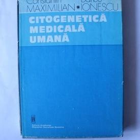 Constantin Maximilian, Barbu Ionescu - Citogenetica medicala umana (editie hardcover)
