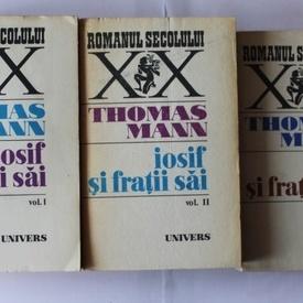Thomas Mann - Iosif si fratii sai (3 vol.)