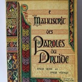 Emmanuel Yves Monin - Le Manuscrit des paroles du Druide Sans Nom et Sans Visage (editie in limba franceza)