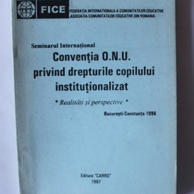Colectiv autori - Conventia O.N.U privind drepturile copilului institutionalizat