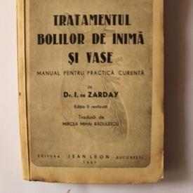 Dr. I. de Zarday - Tratamentul bolilor de inima si vase (manual pentru practica curenta)