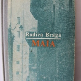 Rodica Braga - Maia (editie hardcover)