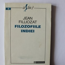 Jean Filliozat - Filozofiile Indiei