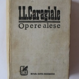 I. L. Caragiale - Opere alese (editie hardcover)