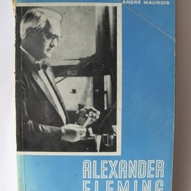 Andre Maurois - Alexander Fleming