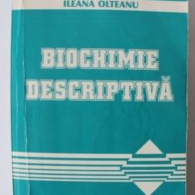 Ileana Olteanu - Biochimie descriptiva