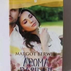 Margot Berwin - Aroma pasiunii