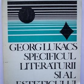 Georg Lukacs - Specificul literaturii si al esteticului