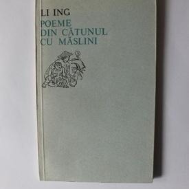Li Ing - Poeme din catunul cu maslini