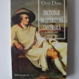 Ovidiu Drimba - Dictionar de literatura universala. Scriitori, carti, personaje