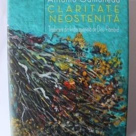 Antonio Gamoneda - Claritate neostenita (editie bilingva, romano-spaniola, hardcover)
