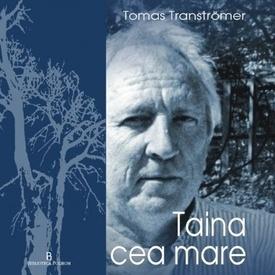 Tomas Transtromer - Taina cea mare
