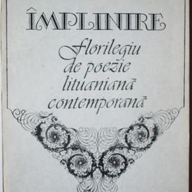 Antologie - Implinire. Florilegiu de poezie lituaniana contemporana
