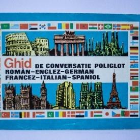 Colectiv autori - Ghid de conversatie poliglot roman-englez-german-francez-italian-spaniol