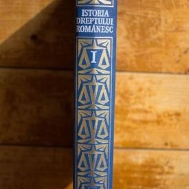 Vladimir Hanga (coord.) - Istoria dreptului romanesc (vol. I, editie hardcover)