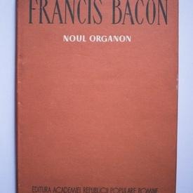 Francis Bacon - Noul Organon (editie hardcover)