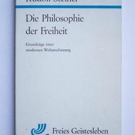 Rudolf Steiner - Die Philosophie der Freiheit
