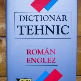 Gabriela Niculescu, Romanita-Christina Dobre, Corneliu Cincu, Radu Costescu - Dictionar tehnic roman-englez (editie hardcover)
